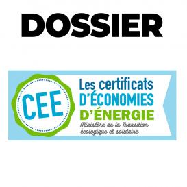 DOSSIER : les certificats d'économies d'énergie (CEE)