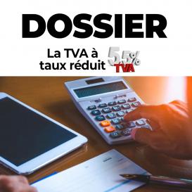 DOSSIER : la TVA à taux réduit